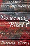img - for Do We Not Bleed? (The James Enys Mysteries Book 1) book / textbook / text book