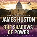 The Shadows of Power Audiobook by James W. Huston Narrated by Tom Weiner