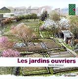 echange, troc Denis Clavreul - Les jardins ouvriers