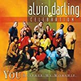 You Deserve My Worship ~ Alvin Darling &...