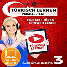 Türkisch Lernen - Einfach Lesen - Einfach Hören: Paralleltext - Audio-Sprachkurs Nr. 3 [Turkish Learning - Easy Reading - Easy Listening: Parallel Text - Audio Language Course No. 3] Audiobook by  Polyglot Planet Narrated by Kenan Bahar, Michael Sonnen