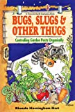 img - for Bug, Slugs, & Other Thugs: Controlling Garden Pests Organically (Down-To-Earth Book) book / textbook / text book