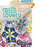 Quilt Lovely: 15 Vibrant Projects Usi...