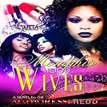 Memphis Hood Wives Audiobook by  Redd Narrated by  Christian