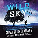 Wild Sky: The Night Sky, Book 2 Audiobook by Suzanne Brockmann, Melanie Brockmann Narrated by Melanie Brockmann
