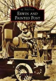 img - for Erwin and Painted Post (Images of America Series) book / textbook / text book