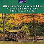 Massachusetts: A Guide to the State & National Parks | Barbara Sinotte