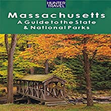 Massachusetts: A Guide to the State & National Parks (       UNABRIDGED) by Barbara Sinotte Narrated by Robert Fleming