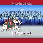 The Architect's Apprentice | Elif Shafak