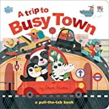 Sally Hopgood A Trip to Busy Town (Pull-the-Tab Books)