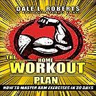 The Home Workout Plan: How to Master Arm Exercises in 30 Days Hörbuch von Dale L. Roberts Gesprochen von: Marcus Schweiz
