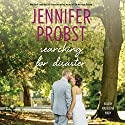 Searching for Disaster: Searching For, Book 5 Audiobook by Jennifer Probst Narrated by Madeleine Maby