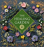 The Healing Garden: Natural Healing for Mind, Body, and Soul