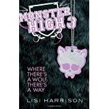 Where There's A Wolf, There's A Way: Number 3 in series (Monster High)by Lisi Harrison