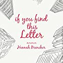 If You Find This Letter: My Journey to Find Purpose Through Hundreds of Letters to Strangers Audiobook by Hannah Brencher Narrated by Jorjeana Marie