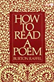 How to Read a Poem (Meridian) (0452010330) by Burton Raffel