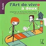 echange, troc Antoine d'Audiffret, Chantal D'Audiffret, Oxolaterre - L'art de vivre à deux - Guide