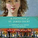 The Fountain of St. James Court; or, Portrait of the Artist as an Old Woman: A Novel (       UNABRIDGED) by Sena Jeter Naslund Narrated by Barbara Caruso, Cynthia Darlow