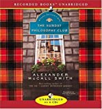 The Sunday Philosophy Club: An Isabel Dalhousie Mystery by Alexander McCall Smith published by Recorded Books (2004) Audio CD Alexander McCall Smith