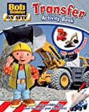 Bob Onsite: Transfer Activity Book (Transfer Activity Books)