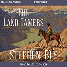 Land Tamers | Livre audio Auteur(s) : Stephen Bly Narrateur(s) : Rusty Nelson