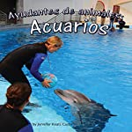 Ayudantes de animales: acuarios [Animal Helpers: Aquariums] | Jennifer Keats Curtis