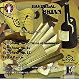 "Havergal Brian - Symphony No. 5 (""Wine of Summer""), Symphonies Nos. 19 & 27, Festal Dance"