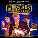 The Burglars' Club, Vol. 2 Audiobook by Henry A. Hering, Gareth Tilley Narrated by  The Colonial Radio Theatre on the Air