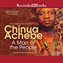 A Man of the People Audiobook by Chinua Achebe Narrated by Peter Jay Fernandez
