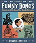 Funny Bones: Posada and His Day of th...