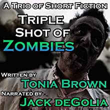 Triple Shot of Zombies Audiobook by Tonia Brown Narrated by Jack de Golia