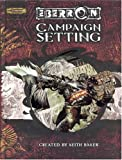 Eberron Campaign Setting (Dungeons & Dragons Campaign)(Keith Baker/Bill Slavicsek)