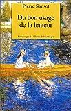 echange, troc Pierre Sansot - Du bon usage de la lenteur
