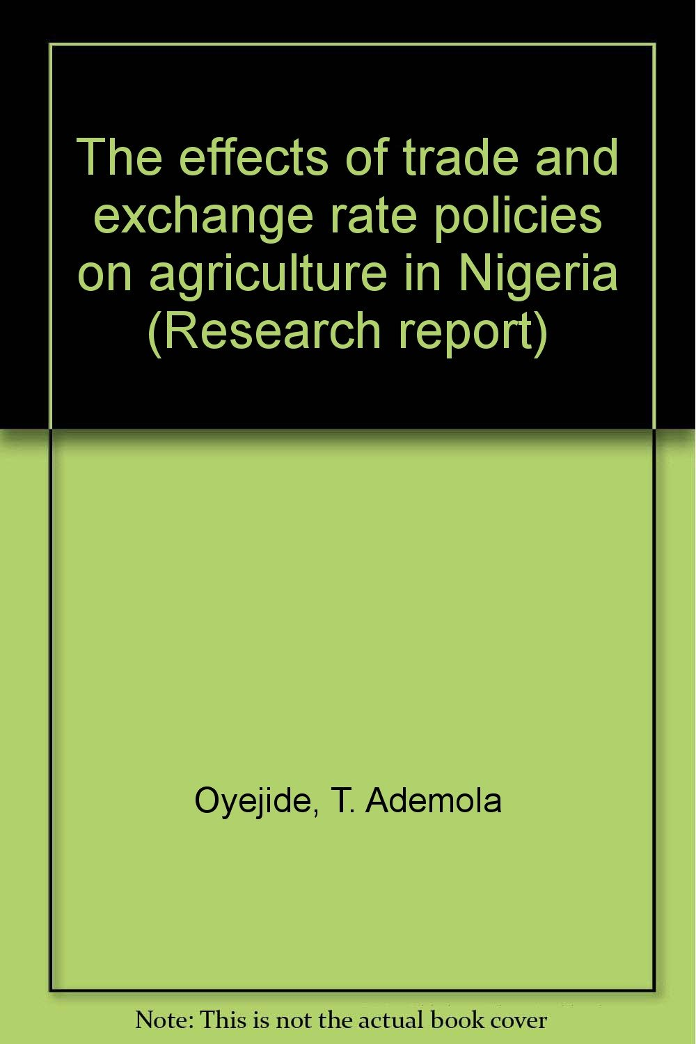 The effects of trade and exchange rate policies on agriculture in Nigeria