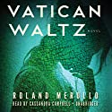 Vatican Waltz: A Novel (       UNABRIDGED) by Roland Merullo Narrated by Cassandra Campbell