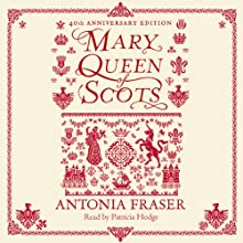 Mary Queen of Scots Audiobook by Antonia Fraser Narrated by Patricia Hodge