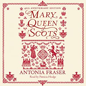 Mary Queen of Scots | [Antonia Fraser]
