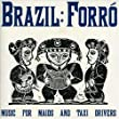 Brazil : Forro - Music for Maids and Taxi Drivers