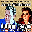 Autumn Leaves: Callie & Rebecca, Book 1 Audiobook by Janet Whitehead Narrated by Mil Nicholson