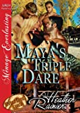 Maya's Triple Dare [Divine Creek Ranch 6] (Siren Publishing Menage Everlasting) (The Divine Creek Ranch)