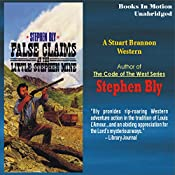 False Claims at the Little Stephen Mine: The Legend of Stuart Brannon #2 | Stephen Bly