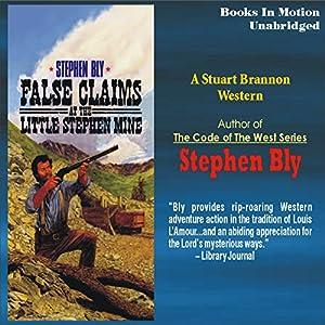 False Claims at the Little Stephen Mine: The Legend of Stuart Brannon #2 | [Stephen Bly]