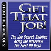 Get That Job!: The Job Search Solution; Acing the Interview; The First 90 Days | [Tony Beshara, Michael Watkins]