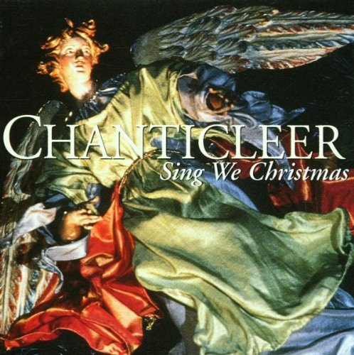 Sing We Christmas by Chanticleer, Tomas Luis de Victoria, Christmas Traditional, Hieronymus Praetorius and Johann Sebastian Bach