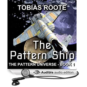 The Pattern Ship: The Pattern Universe, Book 1