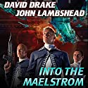 Into the Maelstrom: Citizen, Book 2 (       UNABRIDGED) by David Drake, John Lambshead Narrated by Brian Holsopple