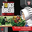 Judge Dredd - Crime Chronicles - The Devil's Playground Audiobook by Jonathan Clements Narrated by Toby Longworth, Gemma Wardle