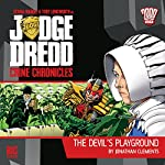 Judge Dredd - Crime Chronicles - The Devil's Playground | Jonathan Clements