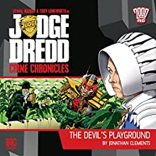 Judge Dredd - Crime Chronicles - The Devil's Playground (       UNABRIDGED) by Jonathan Clements Narrated by Toby Longworth, Gemma Wardle