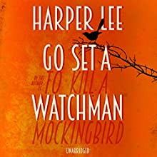 Go Set a Watchman Audiobook by Harper Lee Narrated by Reese Witherspoon